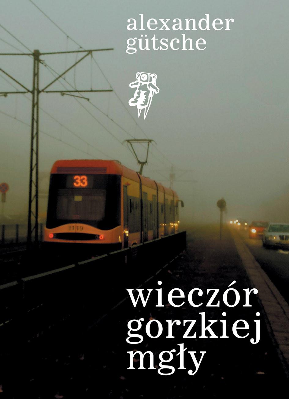 Recenzja: Aleksander Gütsche, Wieczór gorzkiej mgły