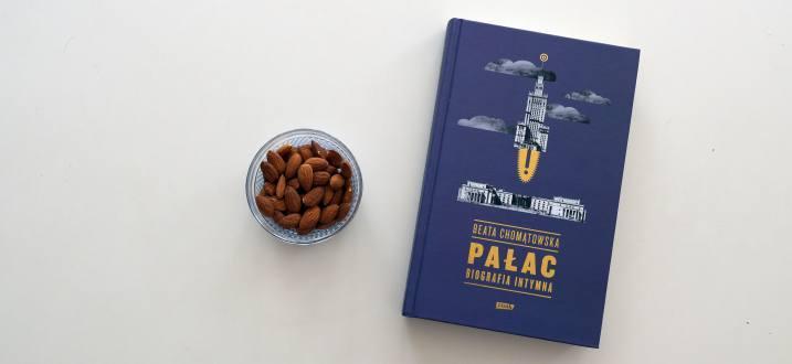 Książka na weekend: Beata Chomątowska, Pałac. Biografia Intymna