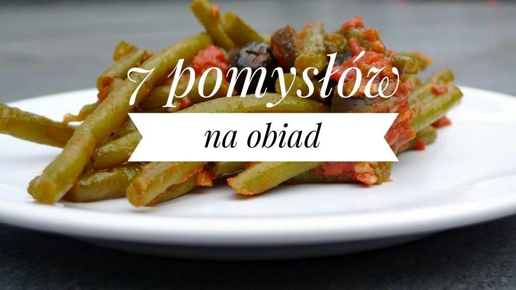 7 pomysłów na obiad na nadchodzący tydzień