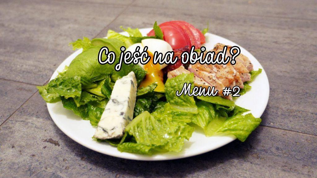 Co jeść na obiad? Menu #2