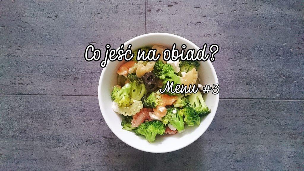 Co jeść na obiad? Menu #3