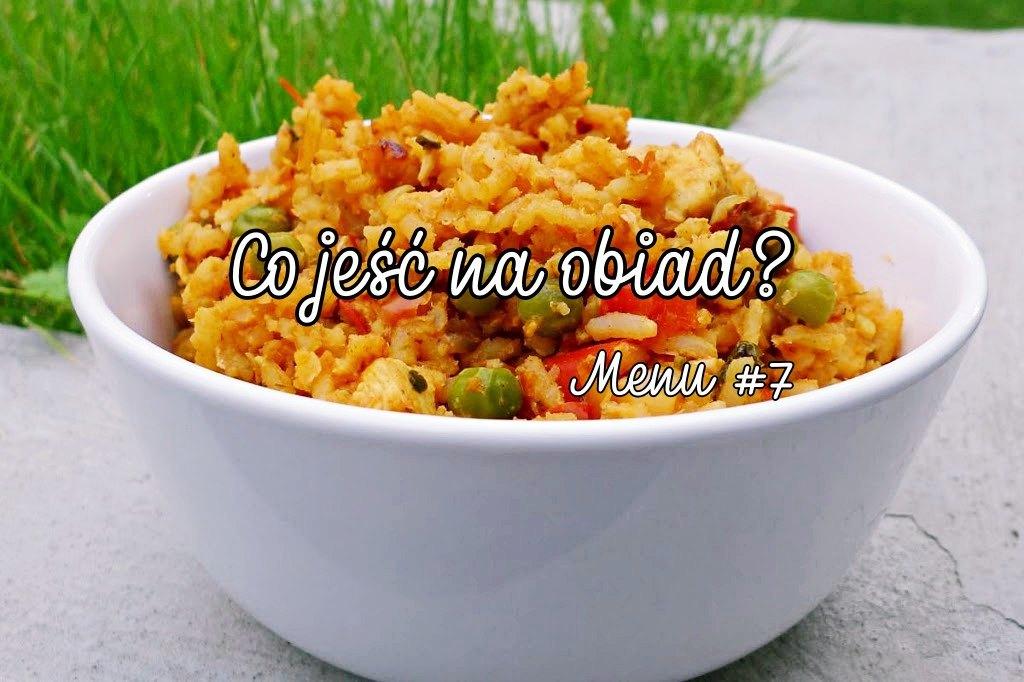Co jeść na obiad? Menu #7