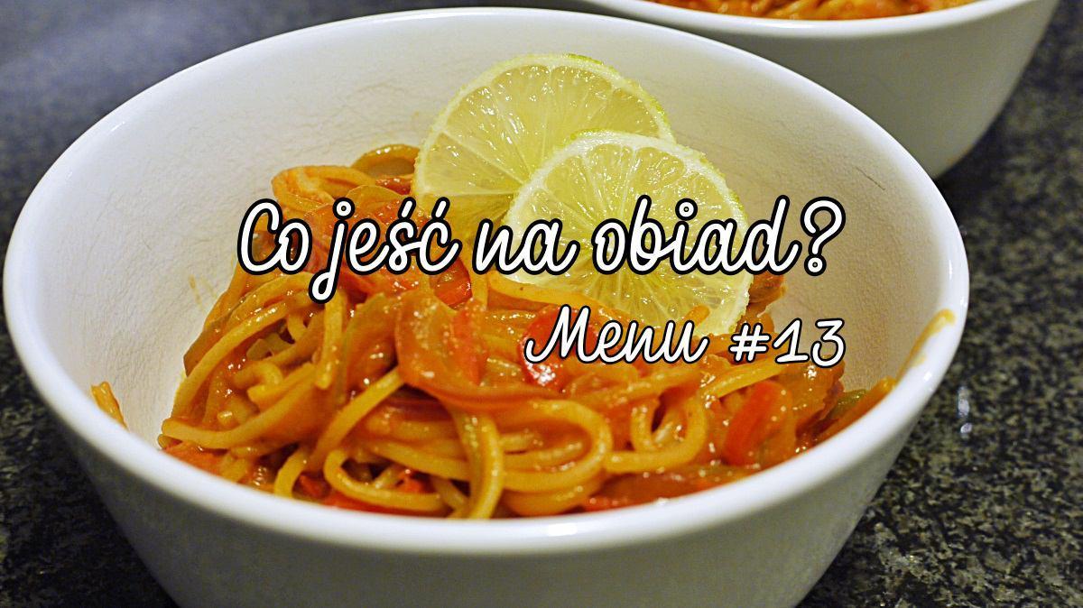 Co jeść na obiad? Menu #13